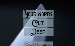 Your Words Cut Deep – Especially Online