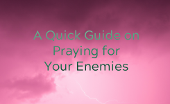 Tips on Praying For Your Enemy