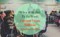 When Kids Fail to Do Work: Corona Virus Edition