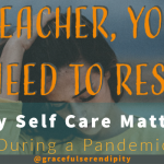 Self Care For Teachers During Age of Pandemic