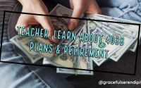 Teacher, Learn About 403b Plans &  Retirement